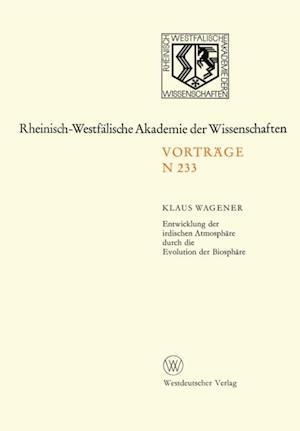 Entwicklung der irdischen Atmosphare durch die Evolution der Biosphare af Klaus Wagener
