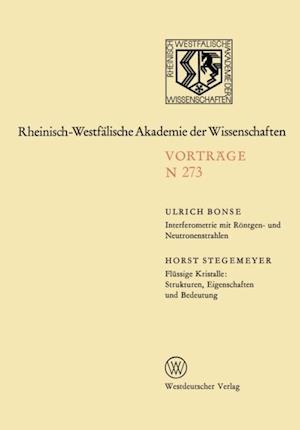 Interferometrie mit Rontgen- und Neutronenstrahlen. Flussige Kristalle: Strukturen, Eigenschaften und Bedeutung af Ulrich Bonse