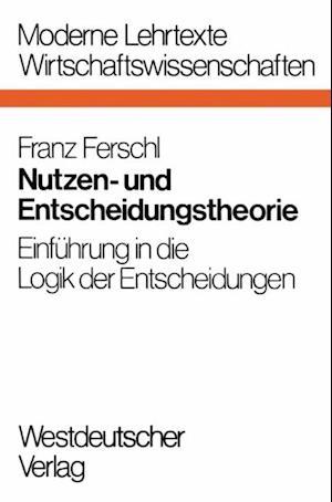Nutzen- und Entscheidungstheorie af Franz Ferschl