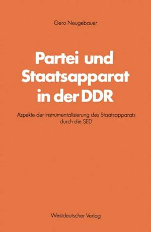 Partei und Staatsapparat in der DDR af Gero Neugebauer