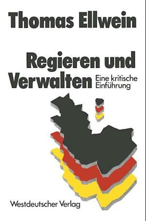Regieren und Verwalten af Thomas Ellwein