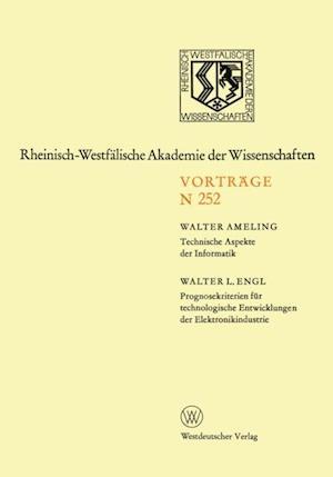 Technische Aspekte der Informatik. Prognosekriterien fur technologischen Entwicklungen der Elektronikindustrie af Walter Ameling