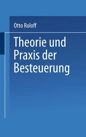 Theorie und Praxis der Besteuerung af Otto Roloff