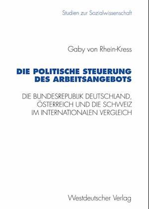 Die politische Steuerung des Arbeitsangebots af Gaby von Rhein-Kress