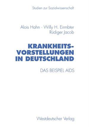 Krankheitsvorstellungen in Deutschland af Alois Hahn, Rudiger Jacob, Willy H. Eirmbter