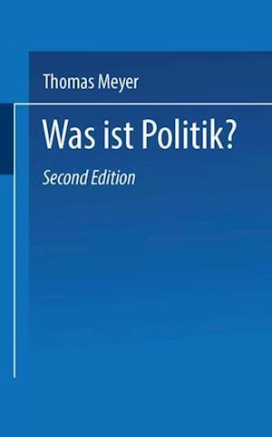 Was ist Politik? af Thomas Meyer