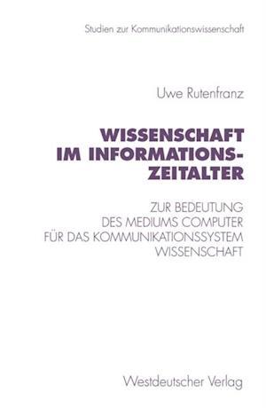 Wissenschaft im Informationszeitalter af Uwe Rutenfranz