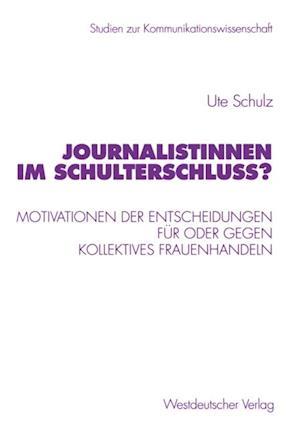 Journalistinnen im Schulterschluss? af Ute Schulz