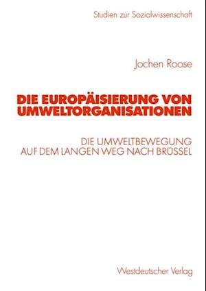 Die Europaisierung von Umweltorganisationen af Jochen Roose