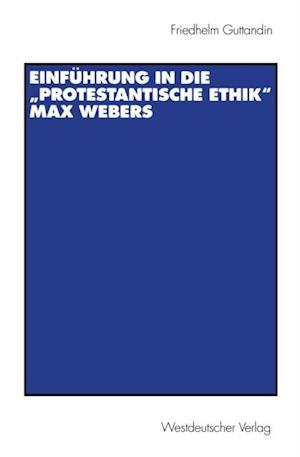 Einfuhrung in die Protestantische Ethik' Max Webers af Friedhelm Guttandin