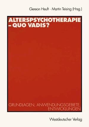 Alterspsychotherapie - Quo vadis?