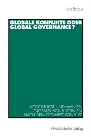 Globale Konflikte oder Global Governance? af Lars Brozus