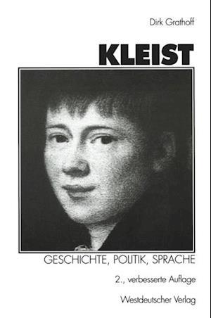 Kleist: Geschichte, Politik, Sprache af Dirk Grathoff