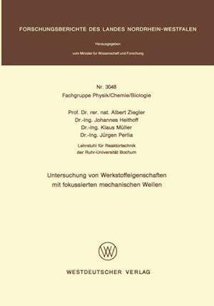 Untersuchung von Werkstoffeigenschaften mit fokussierten mechanischen Wellen af Albert Ziegler