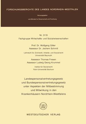 Landespersonalvertretungsgesetz und Bundespersonalvertretungsgesetz unter Aspekten der Mitbestimmung und Mitwirkung in den Krankenhausern Nordrhein-Westfalens af Wolfgang Gitter