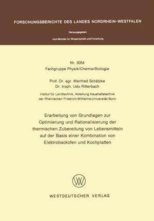 Erarbeitung von Grundlagen zur Optimierung und Rationalisierung der thermischen Zubereitung von Lebensmitteln auf der Basis einer Kombination von Elektrobackofen und Kochplatten af Manfred Schatzke