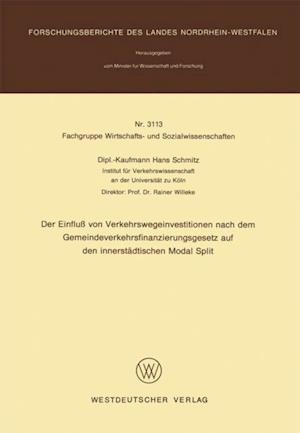 Der Einflu von Verkehrswegeinvestitionen nach dem Gemeindeverkehrsfinanzierungsgesetz auf den innerstadtischen Modal Split af Hans Schmitz