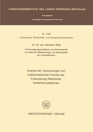 Analyse der Auswirkungen von unterschiedlichen Formen der Finanzierung offentlicher Verkehrsinvestitionen af Hermann Witte