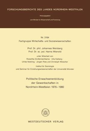 Politische Erwachsenenbildung der Gewerkschaften in Nordrhein-Westfalen 1976 - 1980 af Johannes Weinberg
