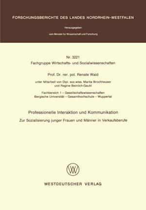 Professionelle Interaktion und Kommunikation af Renate Wald