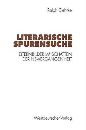 Literarische Spurensuche af Ralph Gehrke