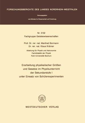 Erarbeitung physikalischer Groen und Gesetze im Physikunterricht der Sekundarstufe I unter Einsatz von Schulerexperimenten af Manfred Bormann