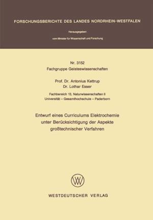 Entwurf eines Curriculums Elektrochemie unter Berucksichtigung der Aspekte grotechnischer Verfahren af Antonius Kettrup