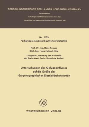 Untersuchungen des Gefugeeinflusses auf die Groe der rontgenographischen Elastizitatskonstanten af Hans Krause