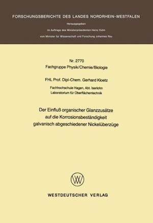 Der Einflu organischer Glanzzusatze auf die Korrosionsbestandigkeit galvanisch abgeschiedener Nickeluberzuge af Gerhard Kloetz