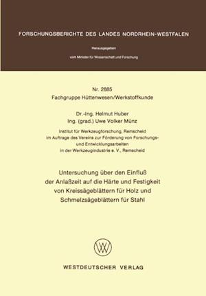 Untersuchung uber den Einflu der Anlazeit auf die Harte und Festigkeit von Kreissageblattern fur Holz und Schmelzsageblattern fur Stahl af Helmut Huber