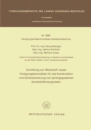 Ermittlung von Werkstoff- sowie Fertigungskennzahlen fur die Konstruktion und Dimensionierung von spritzgegossenen Kunststofferzeugnissen af Georg Menges