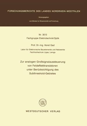 Zur analogen Grosignalaussteuerung von Feldeffekttransistoren unter Berucksichtigung des Subthreshold-Gebietes af Horst Gad