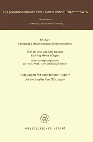 Regelungen mit schaltenden Reglern bei stochastischen Storungen af Otto Schafer