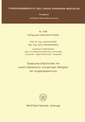 Gesteuerte Gleichrichter mit weitem Stellbereich und geringer Welligkeit der Ausgangsspannung af Joachim Holtz