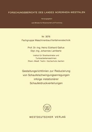 Gestaltungsrichtlinien zur Reduzierung von Schaufelschwingungsanregungen infolge instationarer Schaufeldruckverteilungen af Heinz Eckhard Gallus