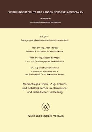 Mehrachsiges Druck-, Zug-, Schicht- und Behalterkriechen in elementarer und einheitlicher Darstellung af Alex Troost
