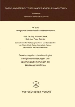 Berechnung durchbruchbedingter Steifigkeitsminderungen und Spannungsuberhohungen bei Werkzeugmaschinen af Manfred Weck