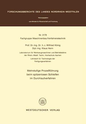 Mehrstufige Prozefuhrung beim spitzenlosen Schleifen im Durchlaufverfahren af Wilfried Konig