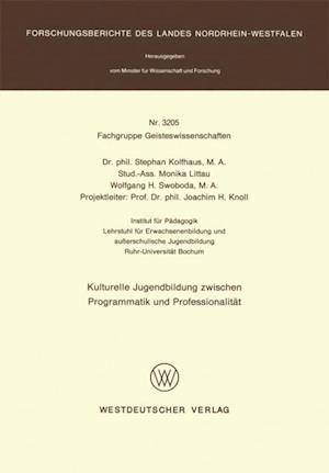 Kulturelle Jugendbildung zwischen Programmatik und Professionalitat af Stephan Kolfhaus