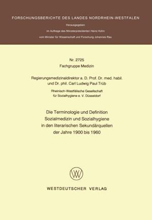 Die Terminologie und Definition Sozialmedizin und Sozialhygiene in den literarischen Sekundarquellen der Jahre 1900 bis 1960 af Carl L. Paul Trub