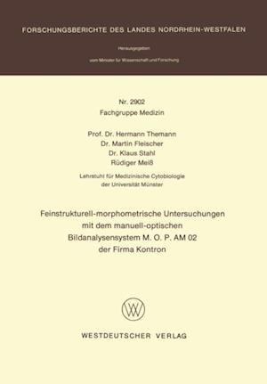 Feinstrukturell-morphometrische Untersuchungen mit dem manuell-optischen Bildanalysensystem M.O.P AM 02 der Firma Kontron