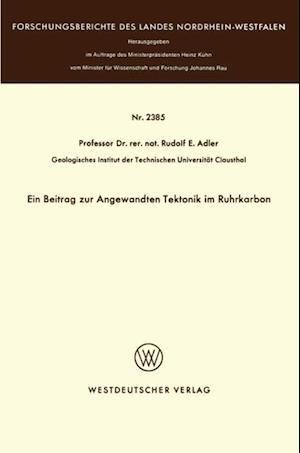 Ein Beitrag zur Angewandten Tektonik im Ruhrkarbon af Rudolf E. Adler
