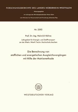 Die Berechnung von stofflichen und energetischen Ausgleichsvorgangen mit Hilfe der Matrixmethode af Heinrich Kohne