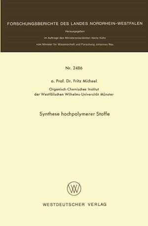 Synthese hochpolymerer Stoffe af Fritz Micheel