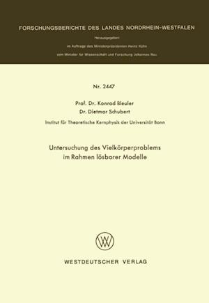 Untersuchung des Vielkorperproblems im Rahmen losbarer Modelle af Konrad Bleuler