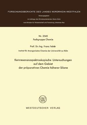 Kernresonanzspektroskopische Untersuchungen auf dem Gebiet der praparativen Chemie hoherer Silane af Franz Feher