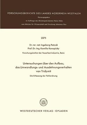 Untersuchungen uber den Aufbau, das Umwandlungs- und Ausdehnungsverhalten von Tridymit af Ingeborg Patzak