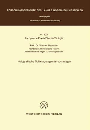 Holografische Schwingungsuntersuchungen af Walther Neumann