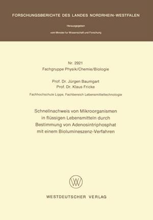 Schnellnachweis von Mikroorganismen in flussigen Lebensmitteln durch Bestimmung von Adenosintriphosphat mit einem Biolumineszenz-Verfahren af Jurgen Baumgart
