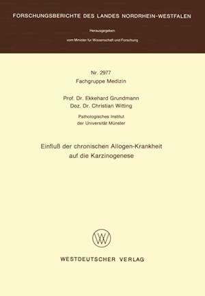 Einflu der chronischen Allogen-Krankheit auf die Karzinogenese af Ekkehard Grundmann